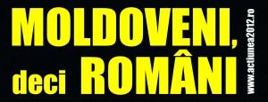 "Campania ,,MOLDOVENI, deci ROMÂNI"" revine"