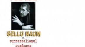 """""""Gellu Naum şi suprarealismul românesc"""" la Chișinău"""