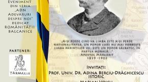 Personalitate a românității balcanice, evocată la București